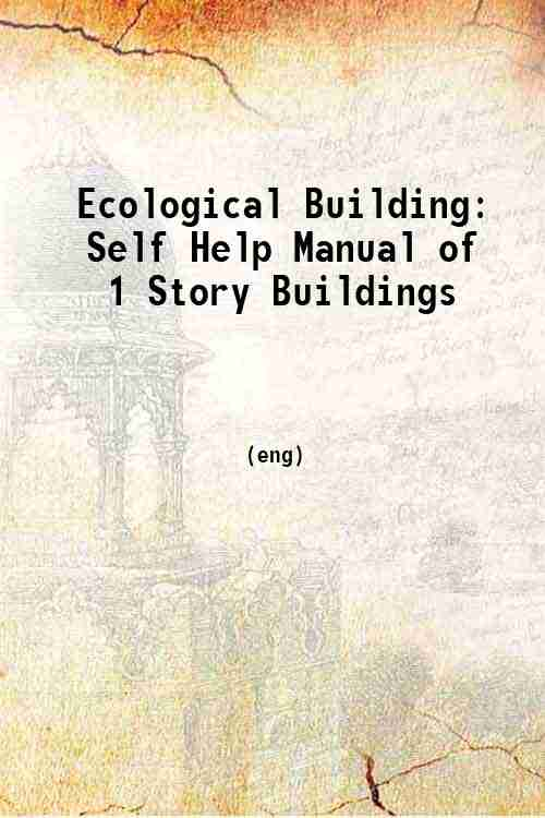 Ecological Building: Self Help Manual of 1 Story Buildings