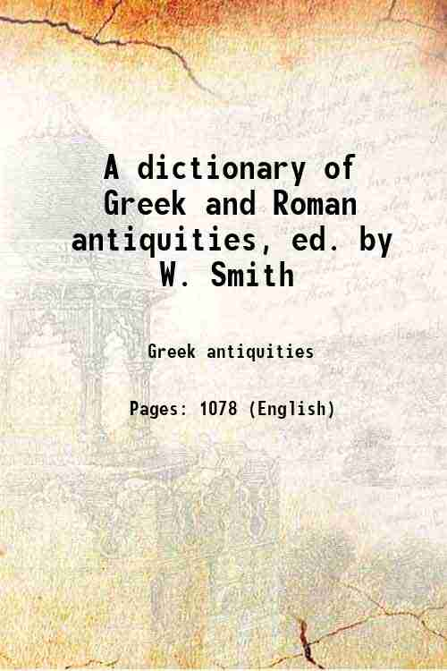 A dictionary of Greek and Roman antiquities, ed. by W. Smith