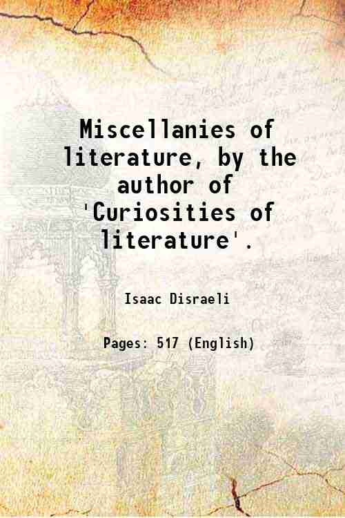 Miscellanies of literature, by the author of 'Curiosities of literature'.
