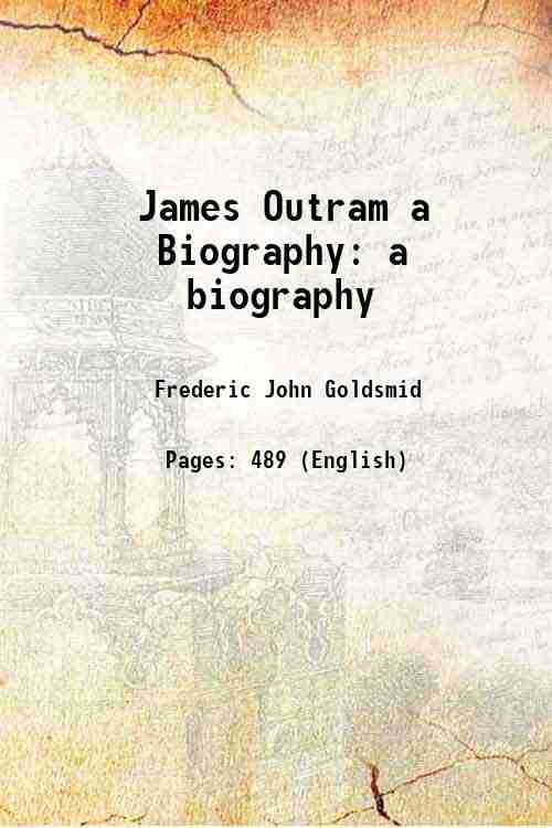 James Outram a Biography: a biography