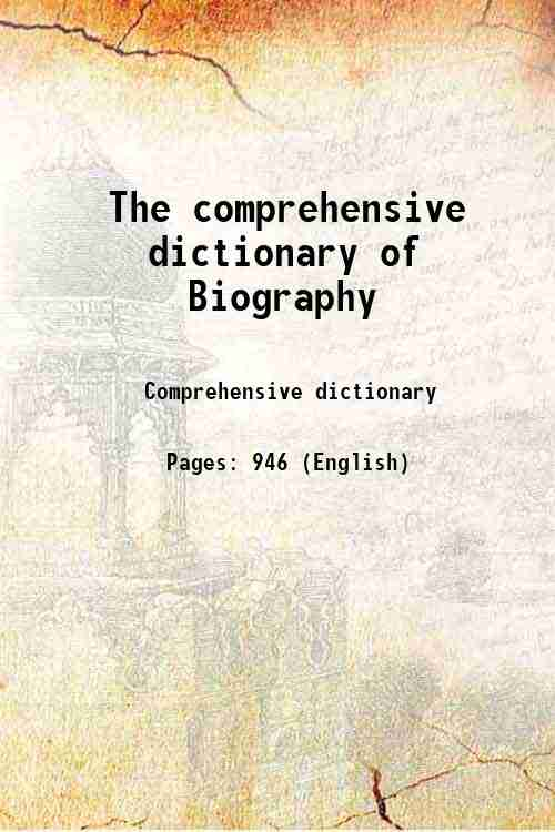 The comprehensive dictionary of Biography