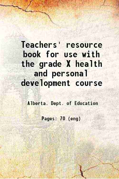 Teachers' resource book for use with the grade X health and personal development course