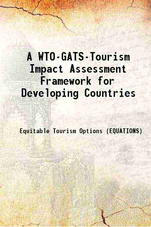 A WTO-GATS-Tourism Impact Assessment Framework for Developing Countries