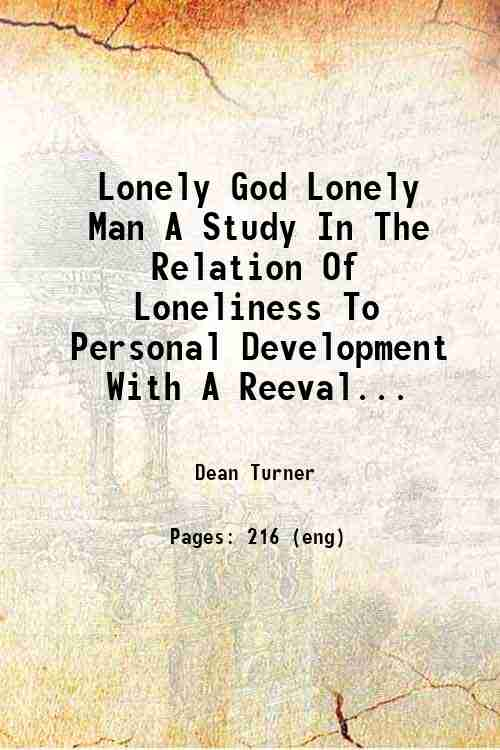Lonely God Lonely Man A Study In The Relation Of Loneliness To Personal Development With A Reeval...