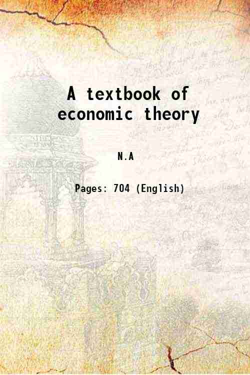 A textbook of economic theory
