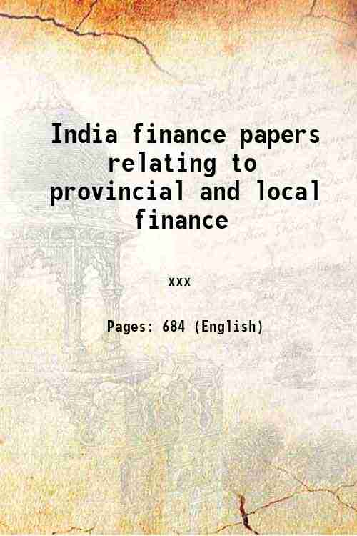 India finance papers relating to provincial and local finance