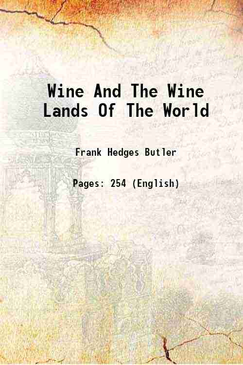 Wine And The Wine Lands Of The World