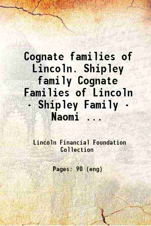 Cognate families of Lincoln. Shipley family Cognate Families of Lincoln - Shipley Family - Naomi ...