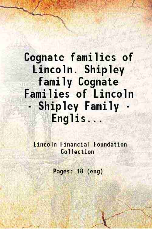 Cognate families of Lincoln. Shipley family Cognate Families of Lincoln - Shipley Family - Englis...