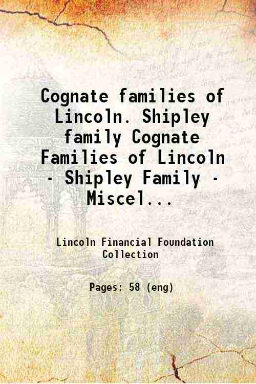 Cognate families of Lincoln. Shipley family Cognate Families of Lincoln - Shipley Family - Miscel...