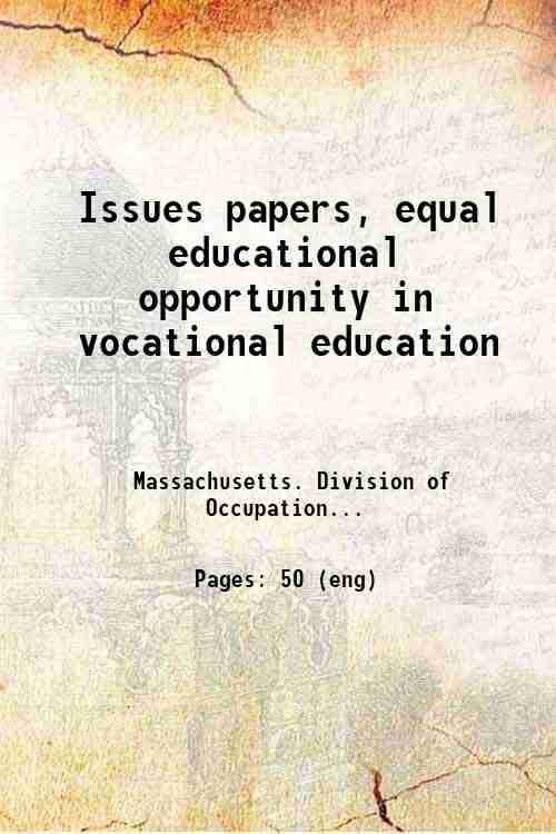 Issues papers, equal educational opportunity in vocational education