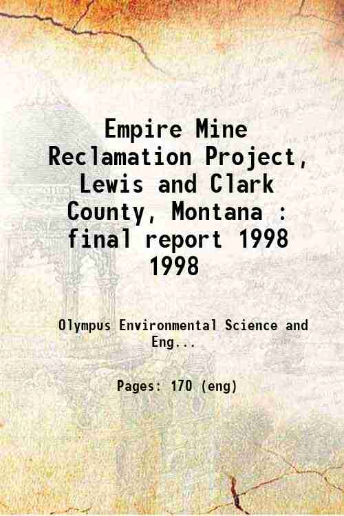 Empire Mine Reclamation Project, Lewis and Clark County, Montana : final report 1998 1998