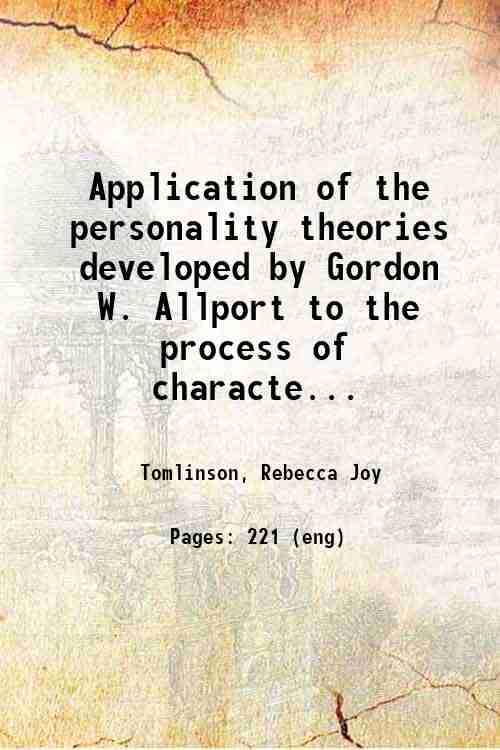 Application of the personality theories developed by Gordon W. Allport to the process of characte...