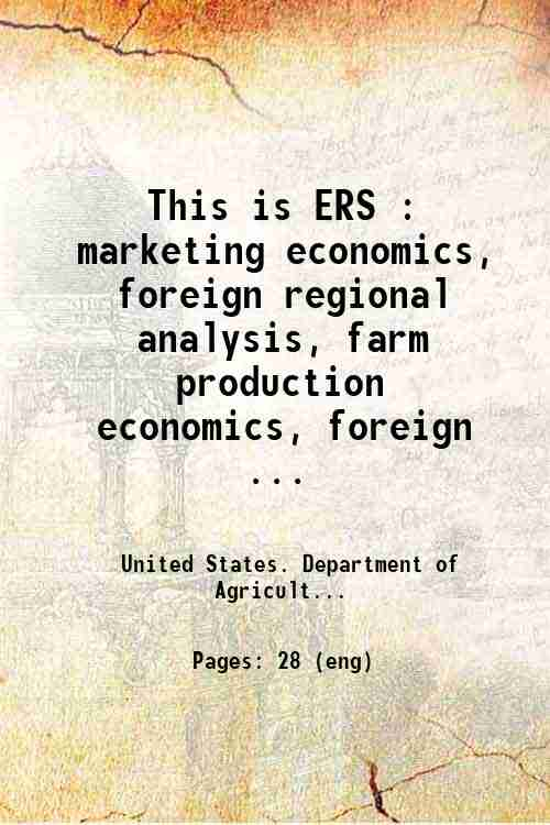 This is ERS : marketing economics, foreign regional analysis, farm production economics, foreign ...