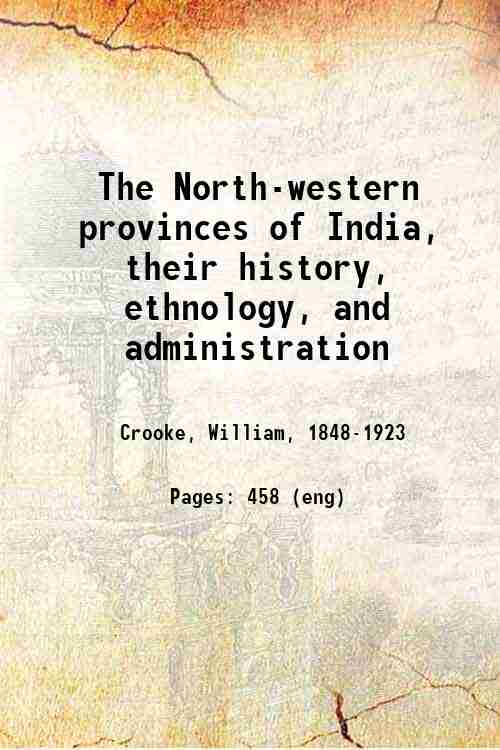 The North-western provinces of India, their history, ethnology, and administration