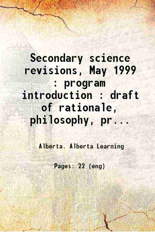 Secondary science revisions, May 1999 : program introduction : draft of rationale, philosophy, pr...