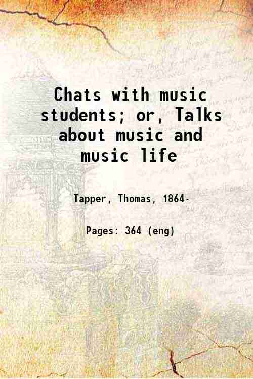 Chats with music students; or, Talks about music and music life
