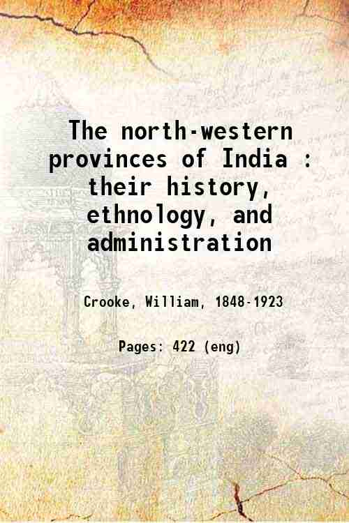 The north-western provinces of India : their history, ethnology, and administration