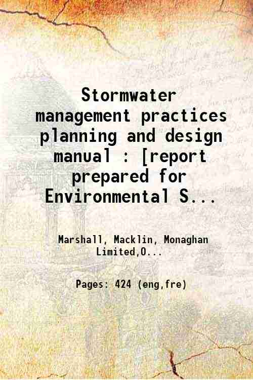 Stormwater management practices planning and design manual : [report prepared for Environmental S...