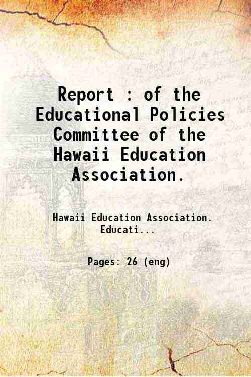 Report : of the Educational Policies Committee of the Hawaii Education Association.