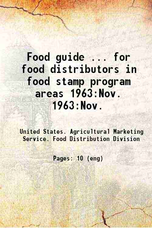 Food guide ... for food distributors in food stamp program areas 1963:Nov. 1963:Nov.