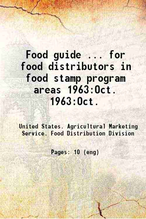 Food guide ... for food distributors in food stamp program areas 1963:Oct. 1963:Oct.