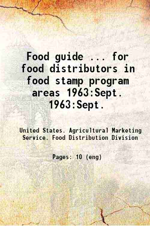 Food guide ... for food distributors in food stamp program areas 1963:Sept. 1963:Sept.