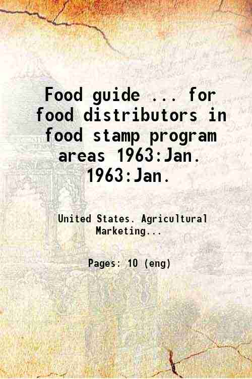Food guide ... for food distributors in food stamp program areas 1963:Jan. 1963:Jan.