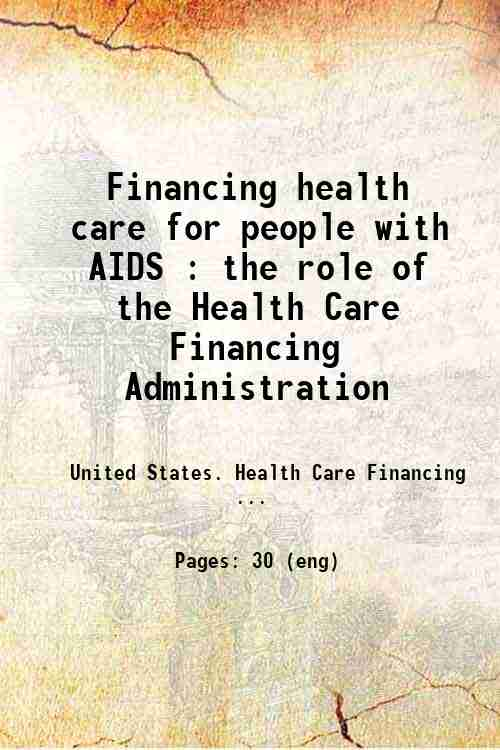 Financing health care for people with AIDS : the role of the Health Care Financing Administration