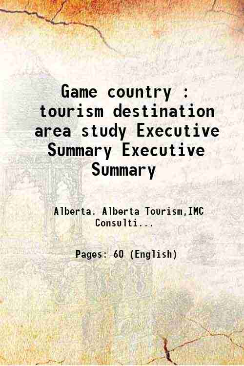Game country : tourism destination area study Executive Summary Executive Summary