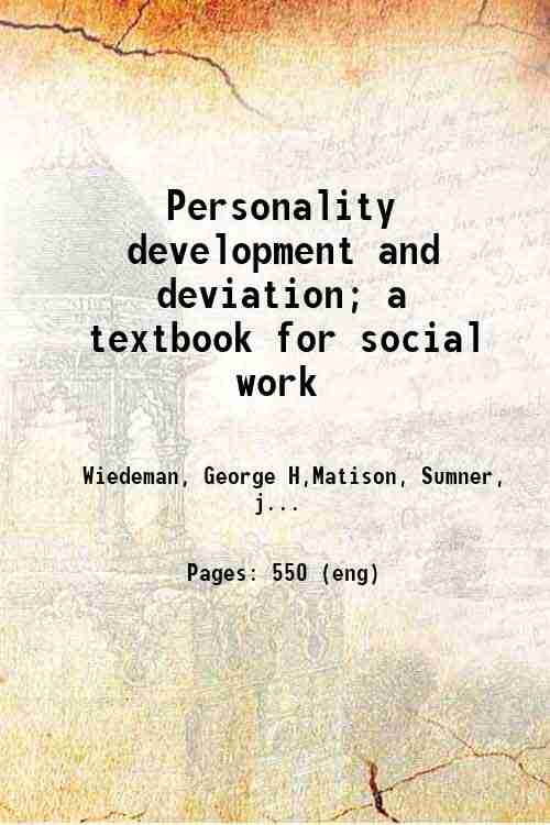 Personality development and deviation; a textbook for social work