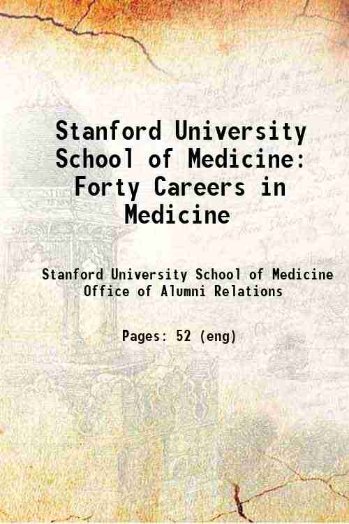 Stanford University School of Medicine: Forty Careers in Medicine