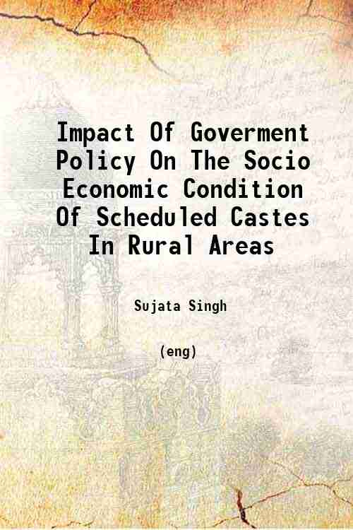 Impact Of Goverment Policy On The Socio Economic Condition Of Scheduled Castes In Rural Areas