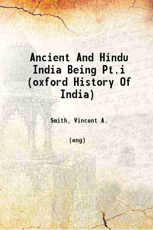 Ancient And Hindu India Being Pt.i (oxford History Of India)