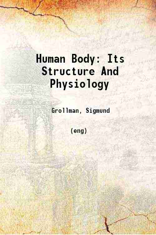 Human Body: Its Structure And Physiology