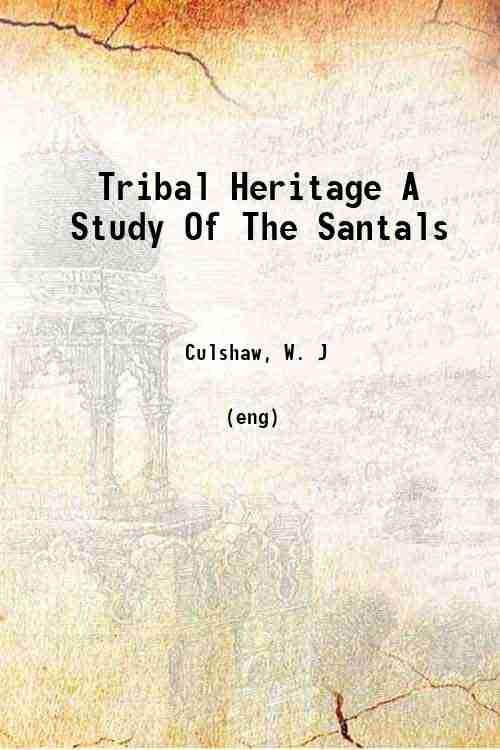 Tribal Heritage A Study Of The Santals