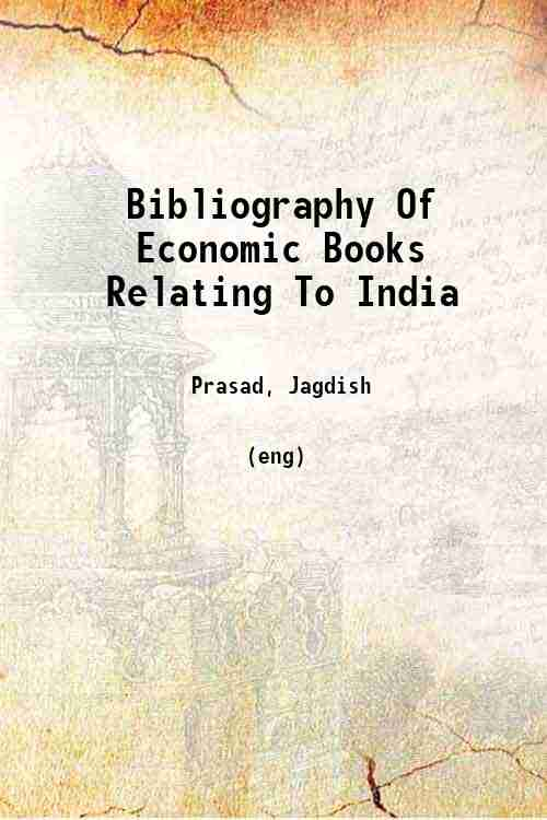Bibliography Of Economic Books Relating To India