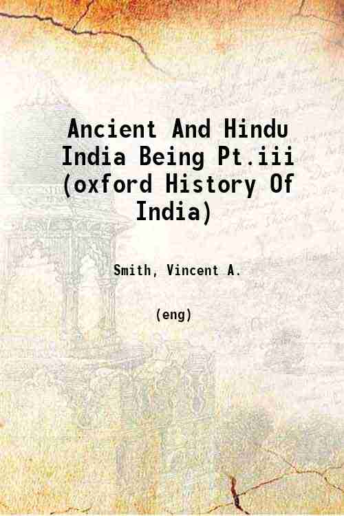 Ancient And Hindu India Being Pt.iii (oxford History Of India)