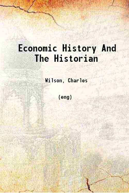 Economic History And The Historian