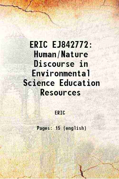 ERIC EJ842772: Human/Nature Discourse in Environmental Science Education Resources