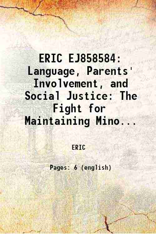 ERIC EJ858584: Language, Parents' Involvement, and Social Justice: The Fight for Maintaining Mino...