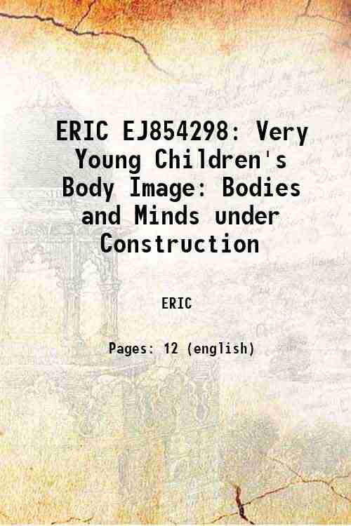 ERIC EJ854298: Very Young Children's Body Image: Bodies and Minds under Construction
