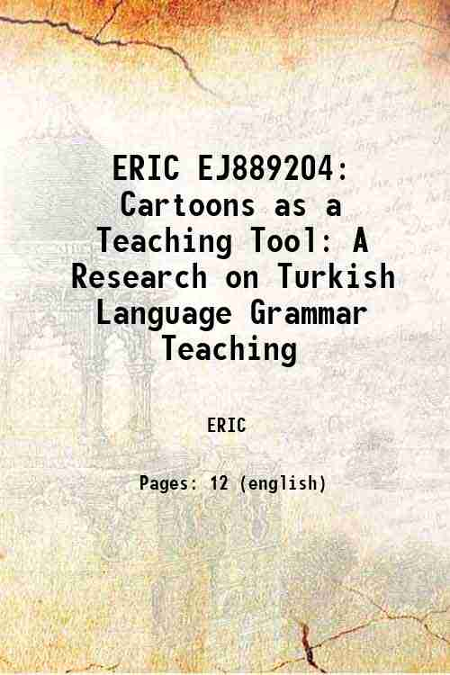 ERIC EJ889204: Cartoons as a Teaching Tool: A Research on Turkish Language Grammar Teaching