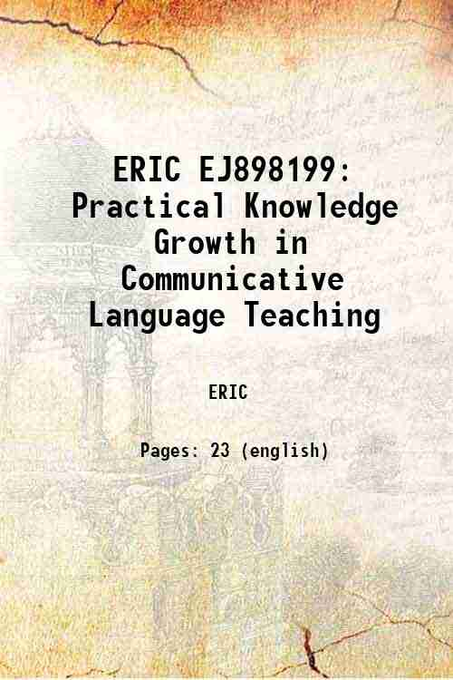 ERIC EJ898199: Practical Knowledge Growth in Communicative Language Teaching