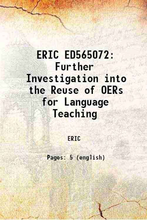 ERIC ED565072: Further Investigation into the Reuse of OERs for Language Teaching