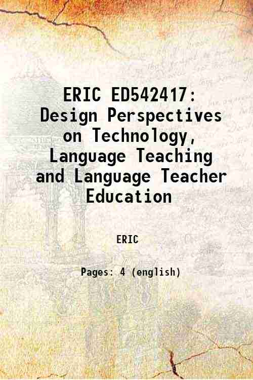 ERIC ED542417: Design Perspectives on Technology, Language Teaching and Language Teacher Education