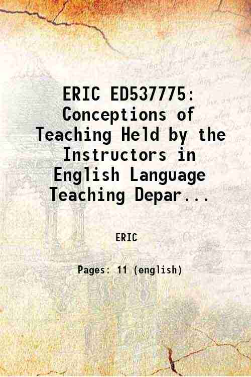 ERIC ED537775: Conceptions of Teaching Held by the Instructors in English Language Teaching Depar...
