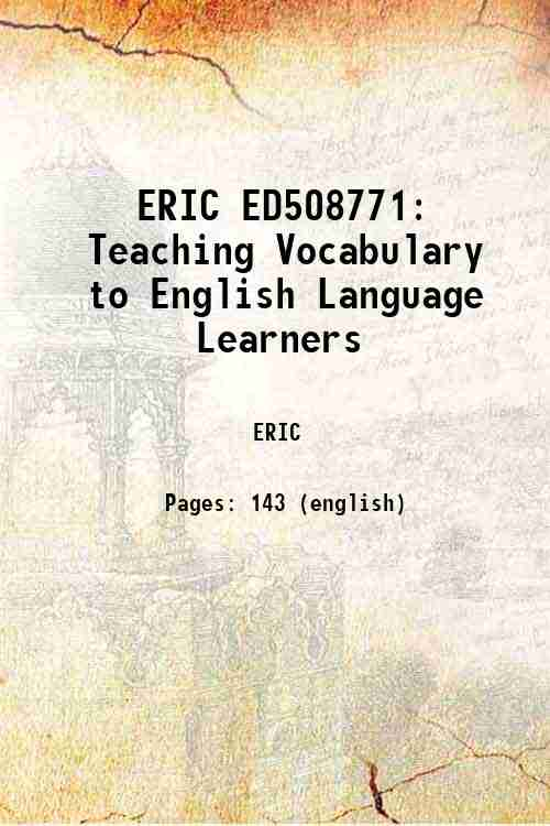ERIC ED508771: Teaching Vocabulary to English Language Learners