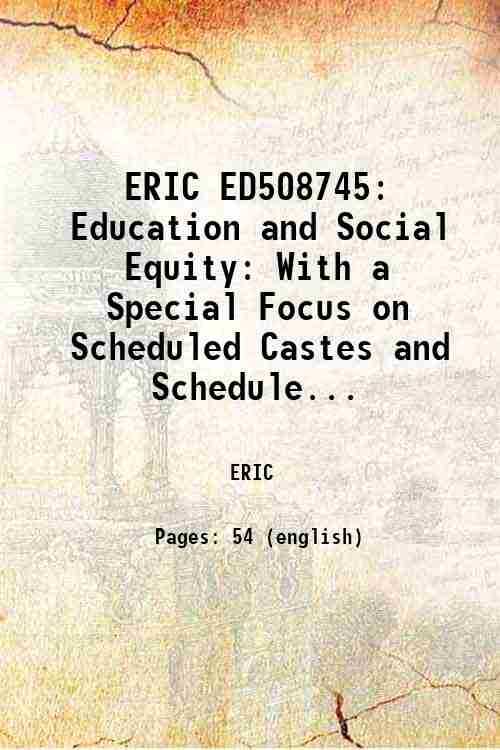 ERIC ED508745: Education and Social Equity: With a Special Focus on Scheduled Castes and Schedule...