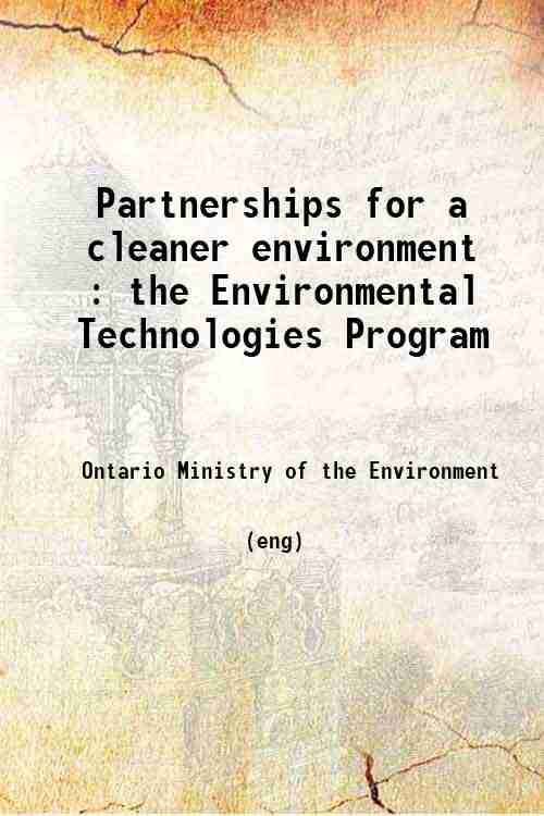 Partnerships for a cleaner environment : the Environmental Technologies Program